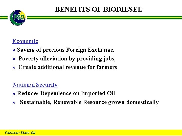 BENEFITS OF BIODIESEL B Economic » Saving of precious Foreign Exchange. » Poverty alleviation