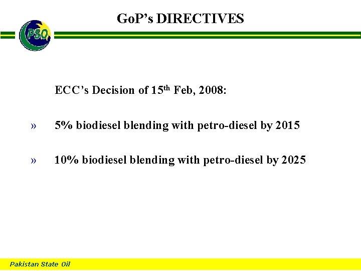 Go. P's DIRECTIVES B ECC's Decision of 15 th Feb, 2008: » 5% biodiesel
