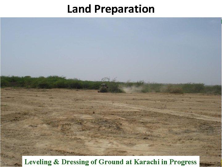Land Preparation B Leveling & Dressing of Ground at Karachi in Progress Pakistan State