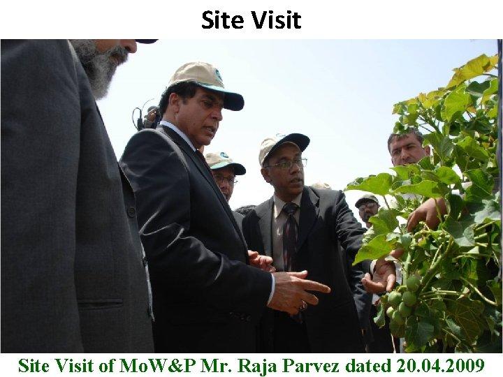 Site Visit B Site Visit of Mo. W&P Mr. Raja Parvez dated 20. 04.