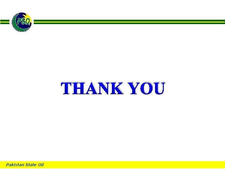 B THANK YOU Pakistan State Oil