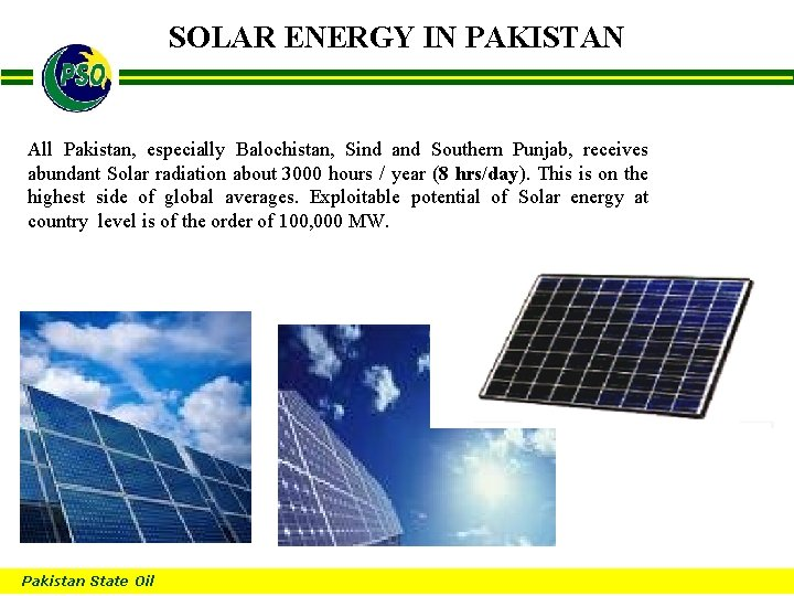 SOLAR ENERGY IN PAKISTAN B All Pakistan, especially Balochistan, Sind and Southern Punjab, receives