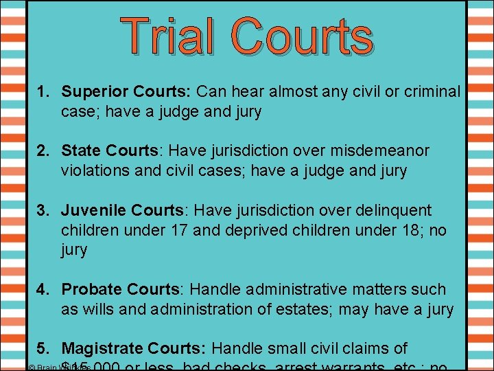 Trial Courts 1. Superior Courts: Can hear almost any civil or criminal case; have