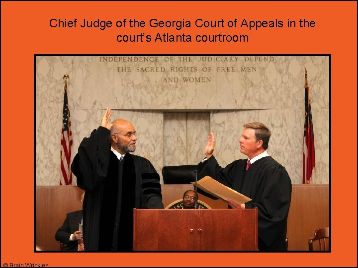 Chief Judge of the Georgia Court of Appeals in the court's Atlanta courtroom ©