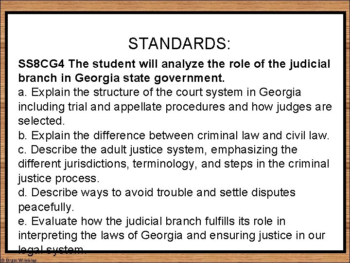 STANDARDS: SS 8 CG 4 The student will analyze the role of the judicial
