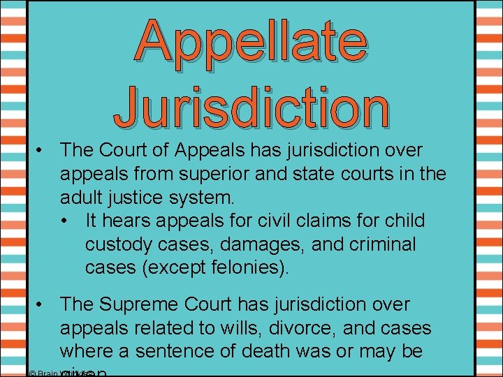 Appellate Jurisdiction • The Court of Appeals has jurisdiction over appeals from superior and