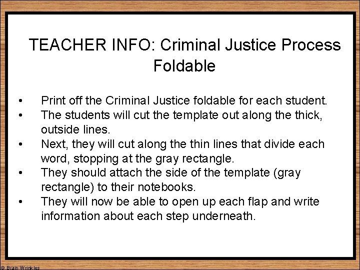 TEACHER INFO: Criminal Justice Process Foldable • • • © Brain Wrinkles Print off