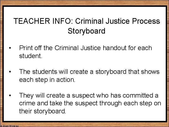 TEACHER INFO: Criminal Justice Process Storyboard • Print off the Criminal Justice handout for