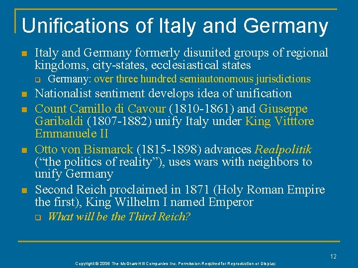 Unifications of Italy and Germany n Italy and Germany formerly disunited groups of regional