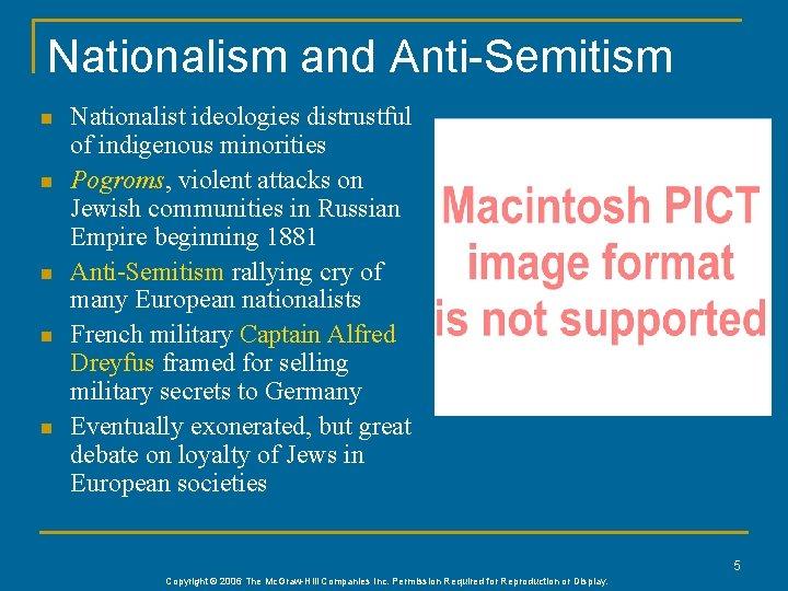 Nationalism and Anti-Semitism n n n Nationalist ideologies distrustful of indigenous minorities Pogroms, violent