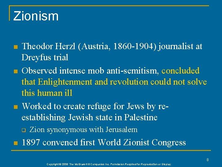 Zionism n n n Theodor Herzl (Austria, 1860 -1904) journalist at Dreyfus trial Observed