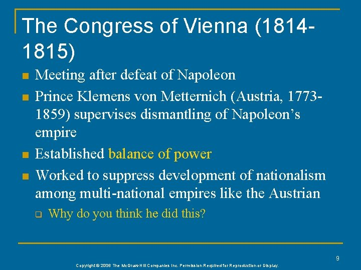 The Congress of Vienna (18141815) n n Meeting after defeat of Napoleon Prince Klemens