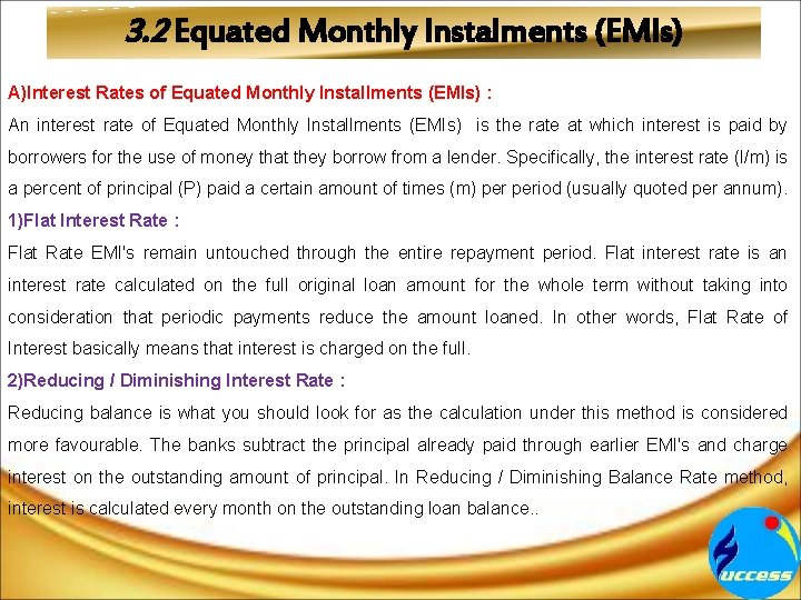 3. 2 Equated Monthly Instalments (EMIs) A)Interest Rates of Equated Monthly Installments (EMIs) :