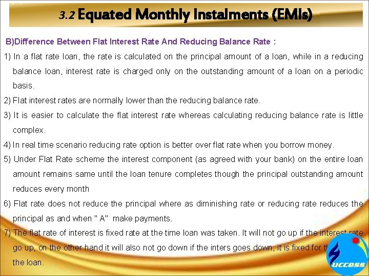 3. 2 Equated Monthly Instalments (EMIs) B)Difference Between Flat Interest Rate And Reducing Balance