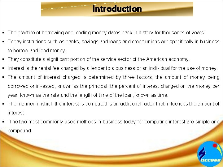 Introduction § The practice of borrowing and lending money dates back in history for