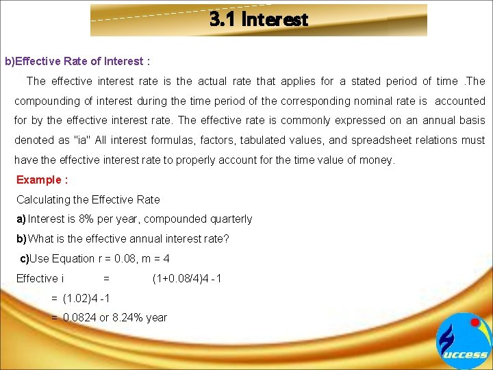 3. 1 Interest b)Effective Rate of Interest : The effective interest rate is the