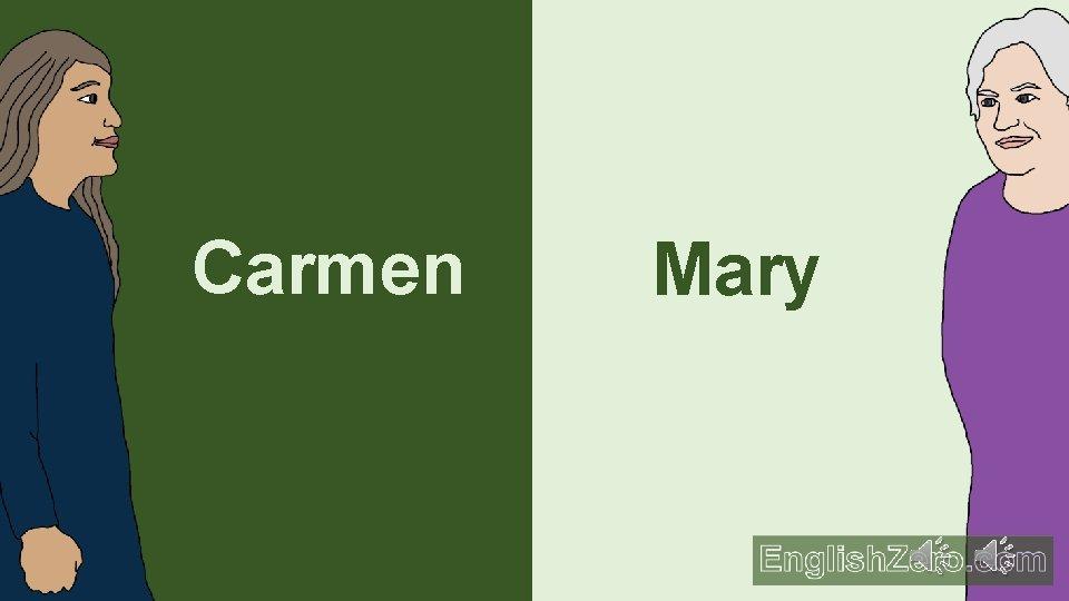 Hello. Carmen Mary
