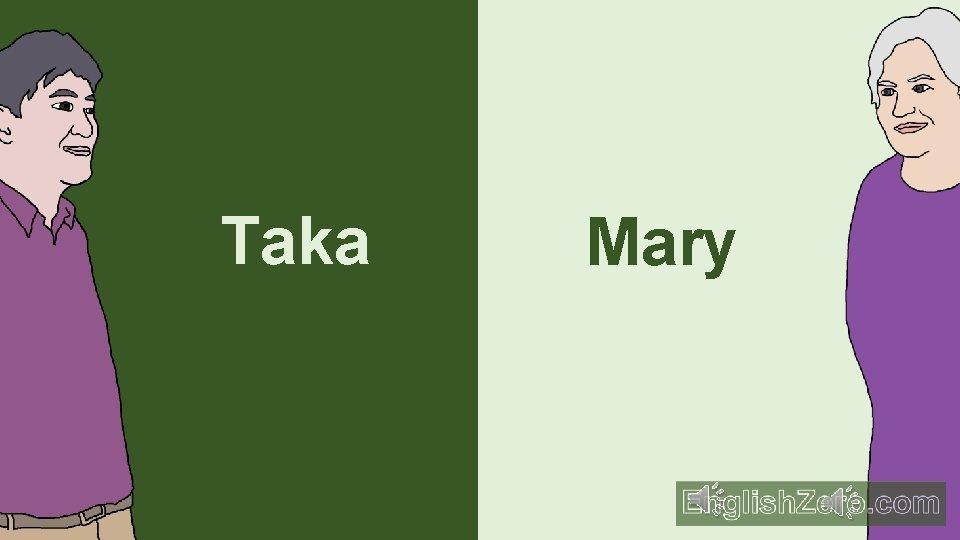 Taka Mary