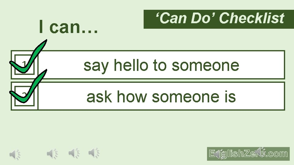 I can… 'Can Do' Checklist 1 say hello to someone 2 ask how someone