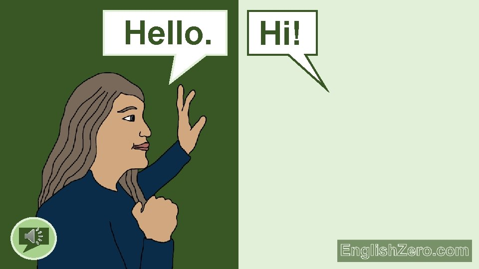 Hello. Hi!