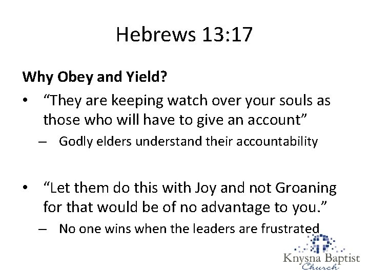 """Hebrews 13: 17 Why Obey and Yield? • """"They are keeping watch over your"""