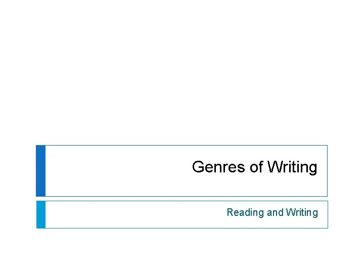 Genres of Writing Reading and Writing