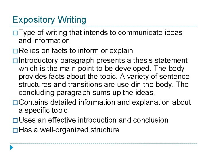 Expository Writing � Type of writing that intends to communicate ideas and information �