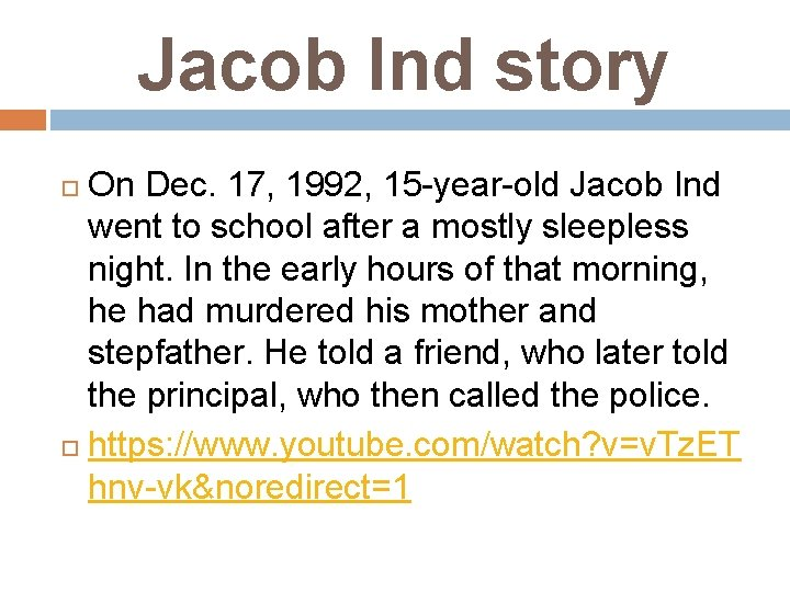 Jacob Ind story On Dec. 17, 1992, 15 -year-old Jacob Ind went to school