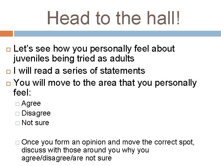 Head to the hall! Let's see how you personally feel about juveniles being tried