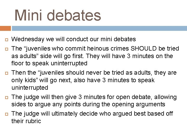 "Mini debates Wednesday we will conduct our mini debates The ""juveniles who commit heinous"