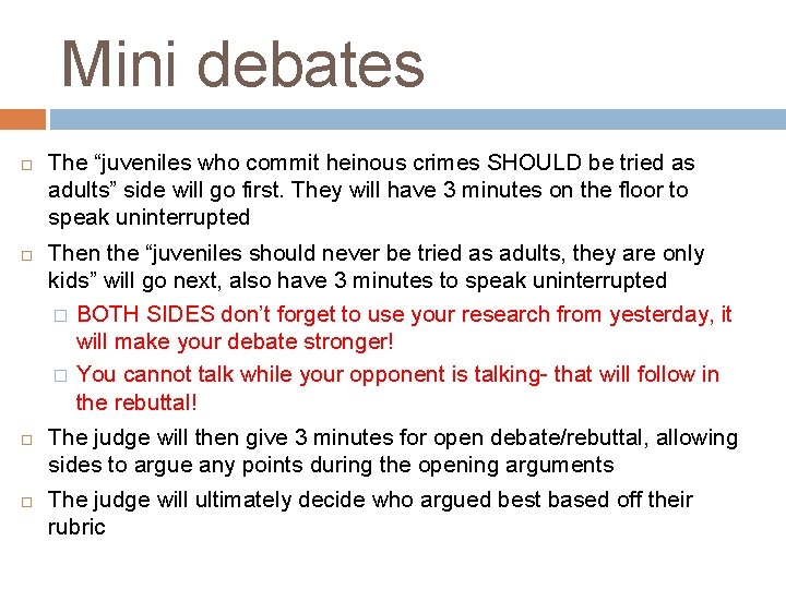 """Mini debates The """"juveniles who commit heinous crimes SHOULD be tried as adults"""" side"""