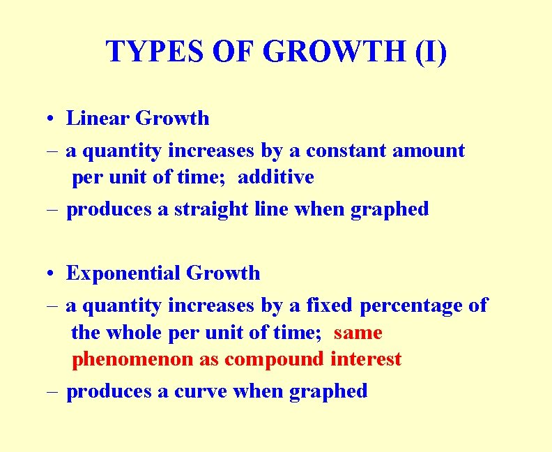 TYPES OF GROWTH (I) • Linear Growth – a quantity increases by a constant