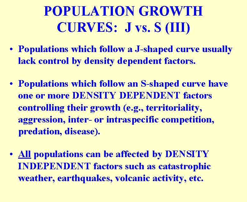 POPULATION GROWTH CURVES: J vs. S (III) • Populations which follow a J-shaped curve