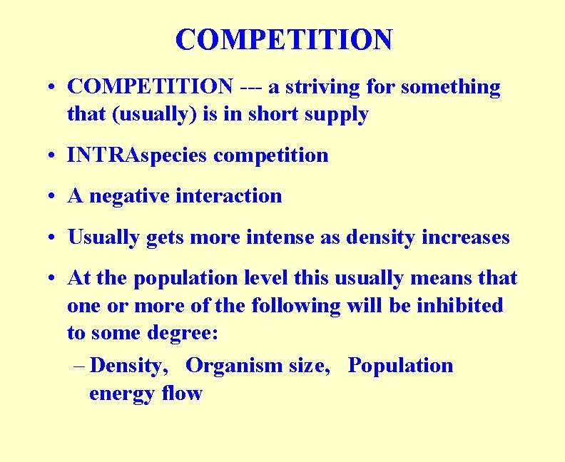 COMPETITION • COMPETITION --- a striving for something that (usually) is in short supply