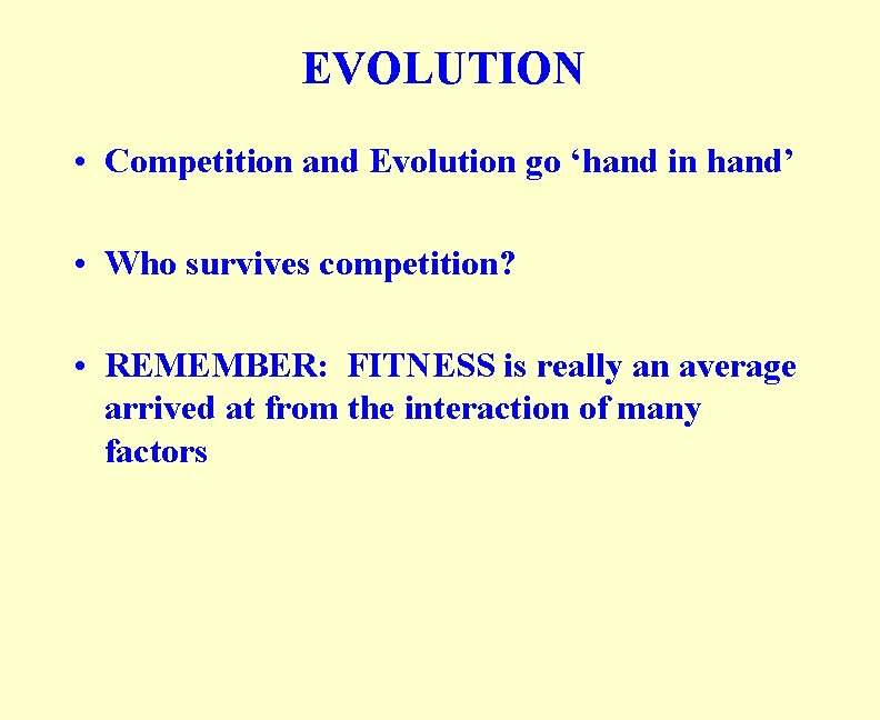 EVOLUTION • Competition and Evolution go 'hand in hand' • Who survives competition? •