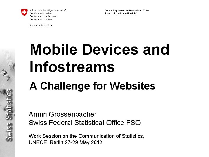 Federal Department of Home Affairs FDHA Federal Statistical Office FSO Mobile Devices and Infostreams