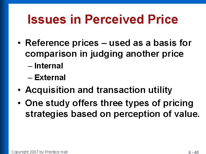 Issues in Perceived Price • Reference prices – used as a basis for comparison