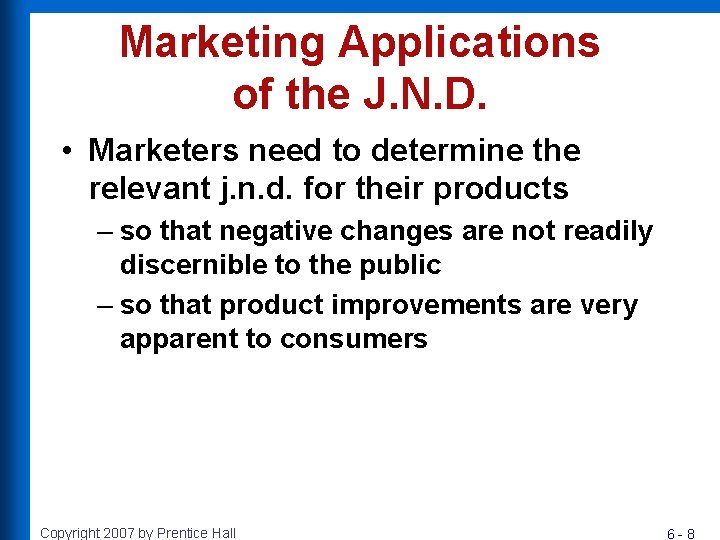 Marketing Applications of the J. N. D. • Marketers need to determine the relevant