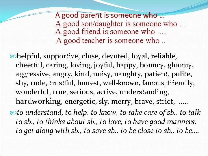 A good parent is someone who … A good son/daughter is someone who …