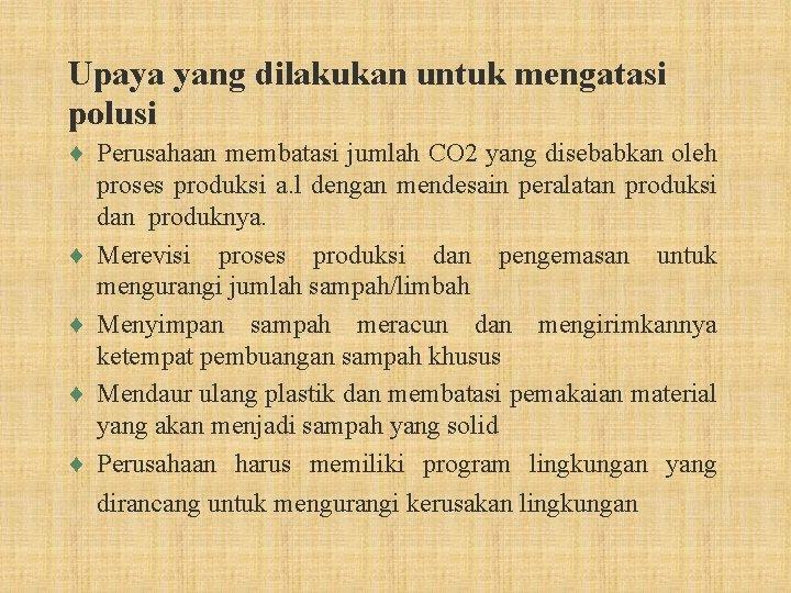 Upaya yang dilakukan untuk mengatasi polusi ¨ Perusahaan membatasi jumlah CO 2 yang disebabkan