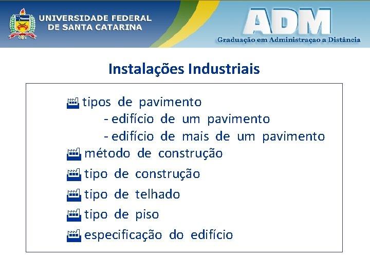 Instalações Industriais tipos de pavimento - edifício de um pavimento - edifício de mais