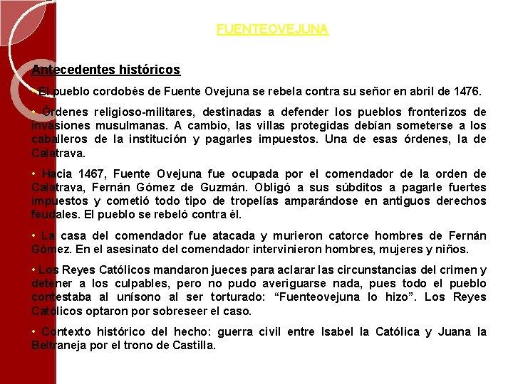 FUENTEOVEJUNA Antecedentes históricos • El pueblo cordobés de Fuente Ovejuna se rebela contra su