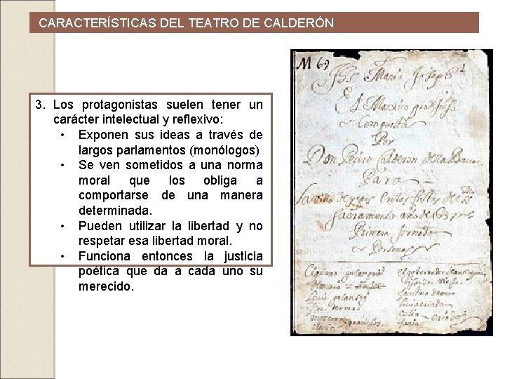 CARACTERÍSTICAS DEL TEATRO DE CALDERÓN 3. Los protagonistas suelen tener un carácter intelectual