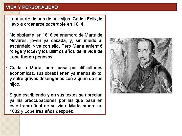 VIDA Y PERSONALIDAD • La muerte de uno de sus hijos, Carlos Félix, le