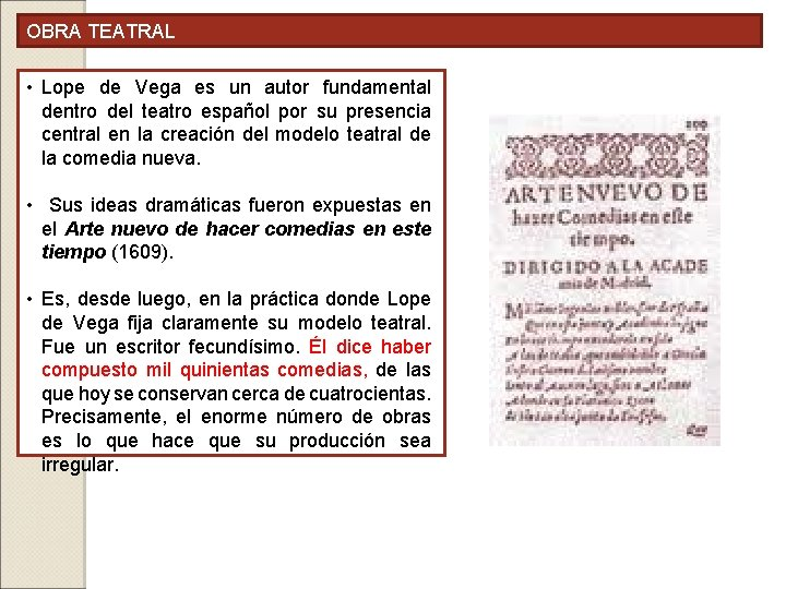 OBRA TEATRAL • Lope de Vega es un autor fundamental dentro del teatro español