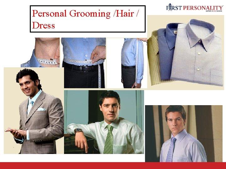 Personal Grooming /Hair / Dress