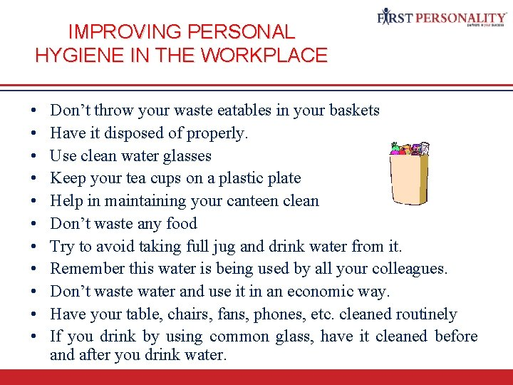 IMPROVING PERSONAL HYGIENE IN THE WORKPLACE • • • Don't throw your waste eatables