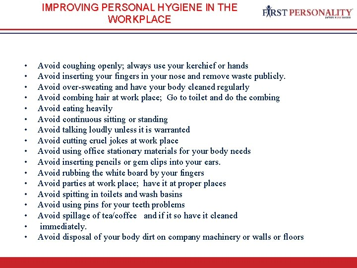 IMPROVING PERSONAL HYGIENE IN THE WORKPLACE • • • • • Avoid coughing openly;