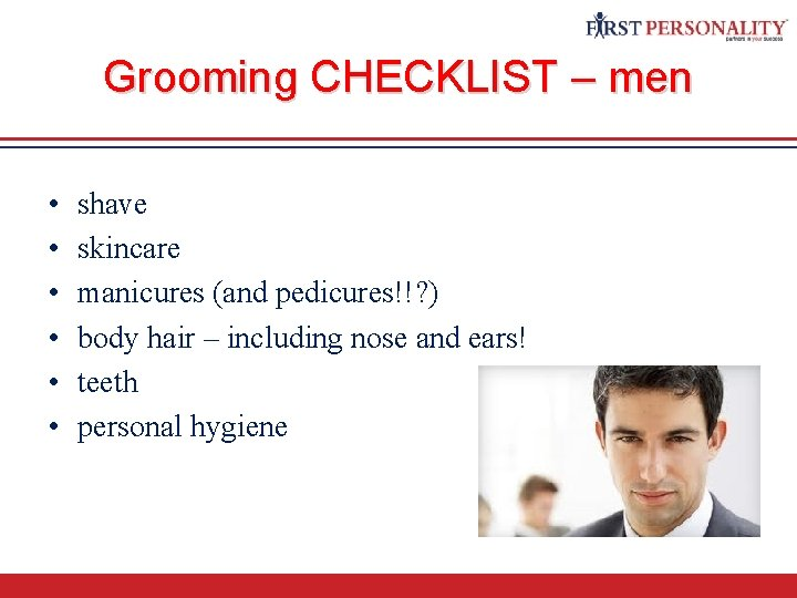 Grooming CHECKLIST – men • • • shave skincare manicures (and pedicures!!? ) body