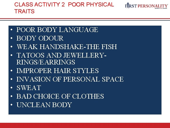 CLASS ACTIVITY 2 POOR PHYSICAL TRAITS • • • POOR BODY LANGUAGE BODY ODOUR
